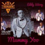Eddy Wizzy – Mummy Yoo