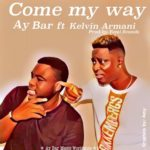 AY BAR – Come My Way ft. Kelvin Armani (Prod. Femi Sounds)