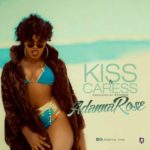 Adanna Rose – Kiss & Caress (Prod. By Stunna)