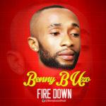 Benny B Uzo – Fire Down