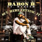 Video | Audio: Baron B – Out Here Getting It ft. Myster