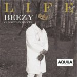Aquila Records Presents: Beezy – Life ft. Kaptain Whyte