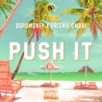 Boro Money x Valerie Omari – Push It (Prod.by Zino_D)