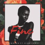 Boybreed – Fine ft. King Perry