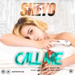 Sheyo – Call Me (Prod. By MAGIC BOI)