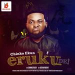 Chinko Ekun – ERUKU DE [New Video]