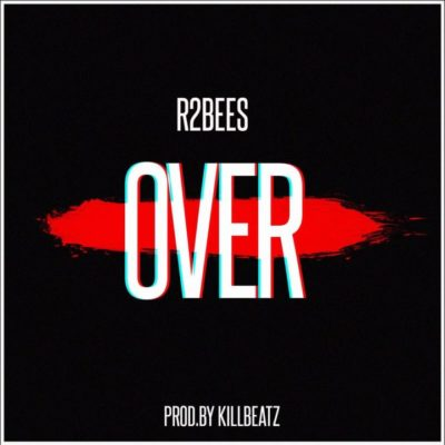 R2Bees – Over [New Song]