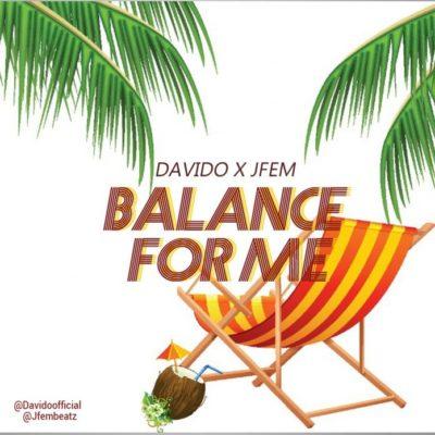 Music: Davido X Jfem – Balance For Me