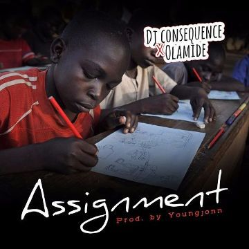 DJ Consequence Olamide Assignment