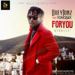 DreyTunz – For You ft. Yung6ix (Prod by Disally) [New Song]