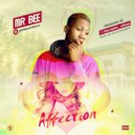 Mr Bee – Affection (Prod. AdexDaFlex)