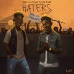 Shatta Wale x Mr Eazi – Haters [New Song]