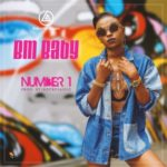 New 2017 Afrobeat Music + Video: BM Baby – Number 1