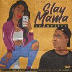 Powpeezy – Slay Mama (Prod. By Reelz Beat)
