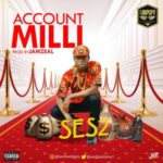 Ses2 Baddyboy – Account Milli