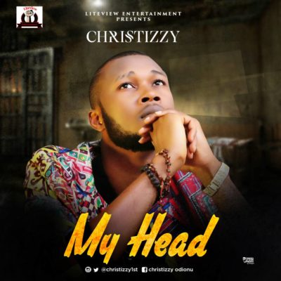 VIDEO | AUDIO: Christizzy – My Head
