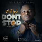 WildJosh – Don't Stop (Prod. By Dariz)