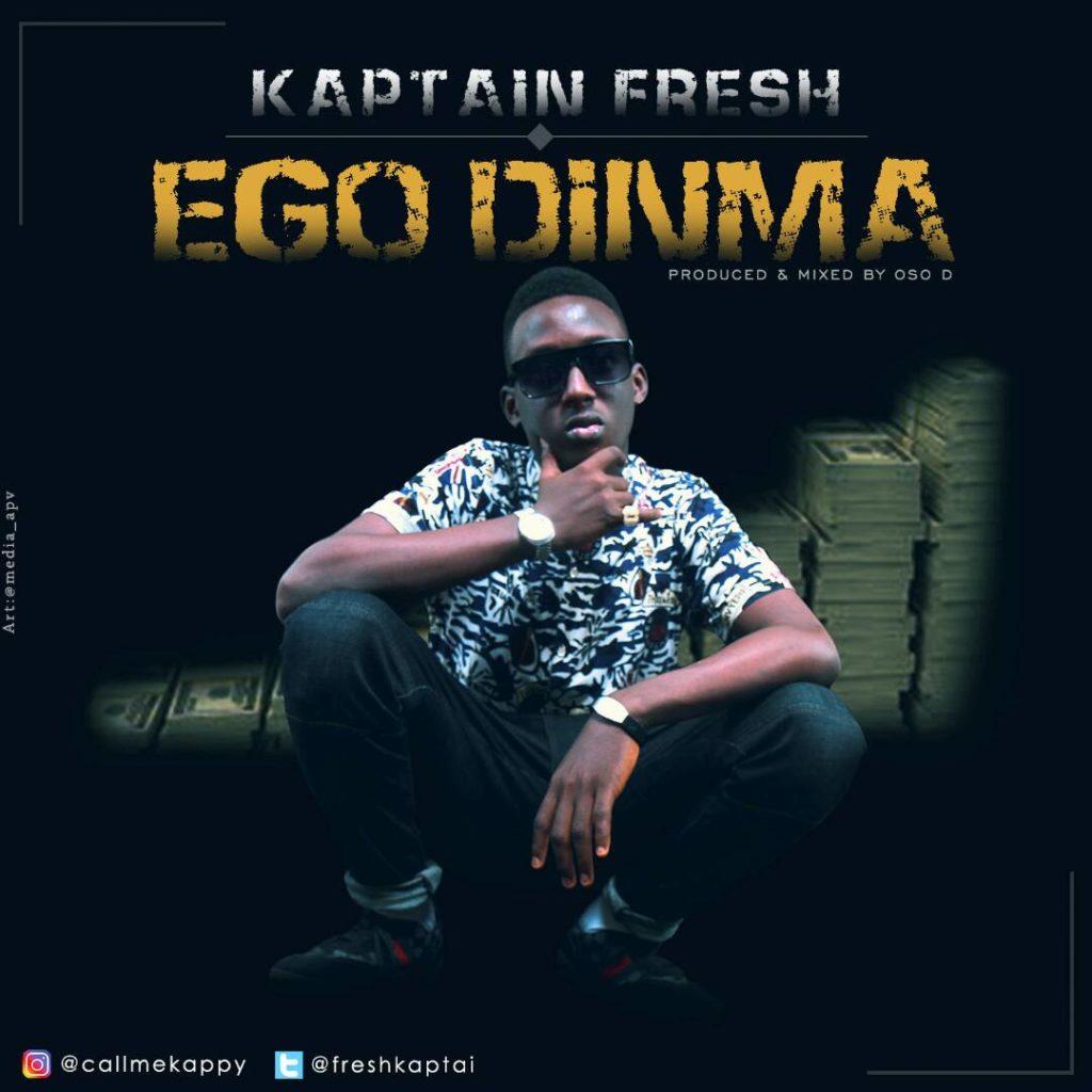 Kaptain Fresh – Ego Dinma