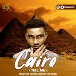 Cairo – Tell Me