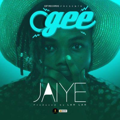 O GEE – Jaiye (Prod By LahLah)