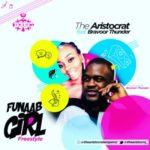 The Aristocrat – Funaab Girl Ft Bravoor Thunder