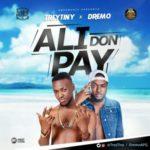 Trey Tiny x Dremo – Ali Don Pay [New Song] (Prod By Snoziga)