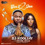 DJ Kool Jay – Give It 2 Dem ft. Victoria Kimani (Prod by Drey Beatz)