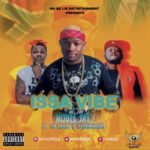 Noble Jay – Issa Vibe ft AB Crazy, Scoobynero