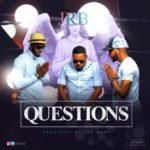 JRB – Questions | @jrbmuzic