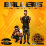 King Ferrari & Tswag Lee – Ballers