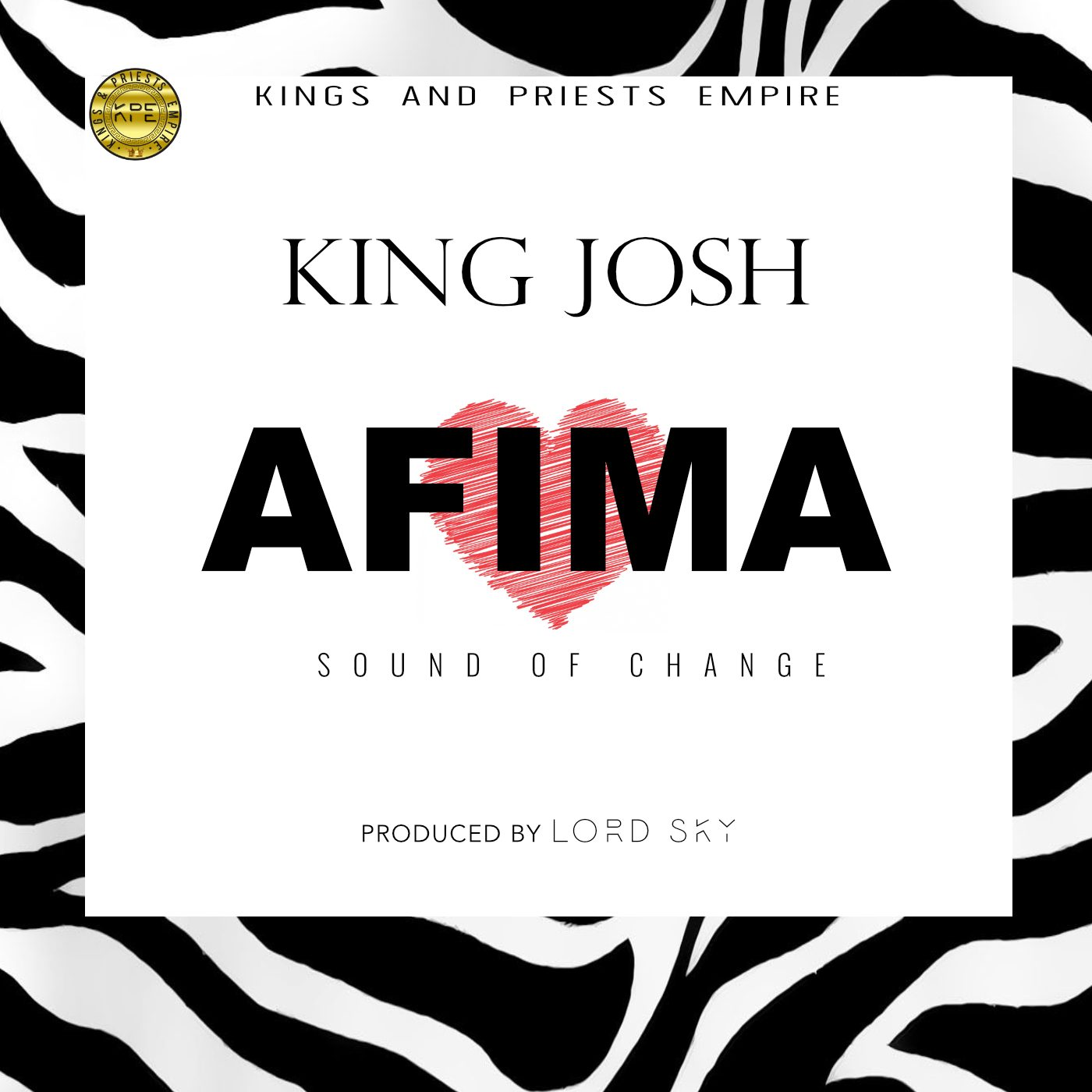 King Josh – Afima (Prod by Lord Sky) [New Song]