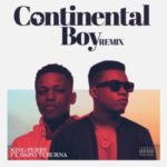 King Perry – Continental Boy (Remix) ft. Dapo Tuburna