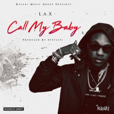 Music: L.A.X – Call My Baby [New Song]