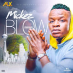 Mickez – BLOW