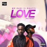 Mr. Eazi – Love ft. Rhatti [New Song]