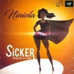 Niniola – Sicker (Prod by Sarz) [New Song] | Download Mp3