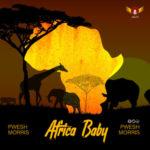 PweshMorris – Africa Baby [Prod. Sickbeat]