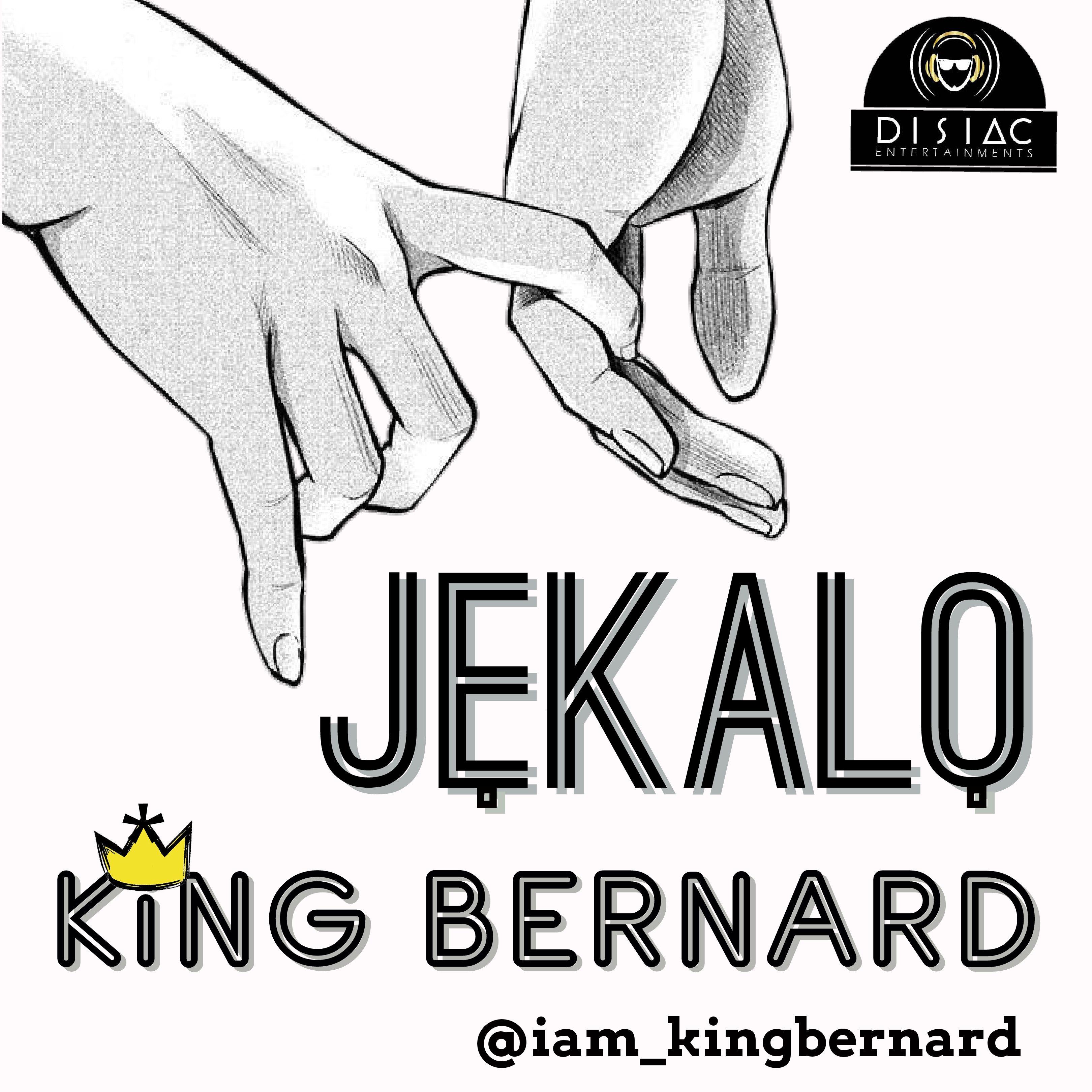 King Bernard – Jekalo