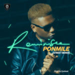 Reminisce – Ponmile (Street Remix) [New Song]