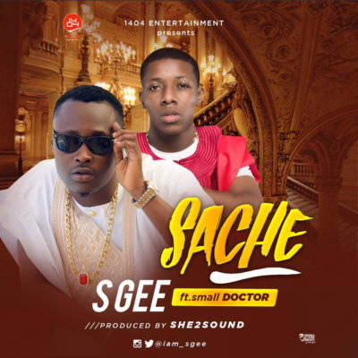 S Gee – Sache ft. Small Doctor (Prod. by She2Sound)