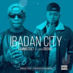Sammiecolt – Ibadan City ft. Dremo [New Song]