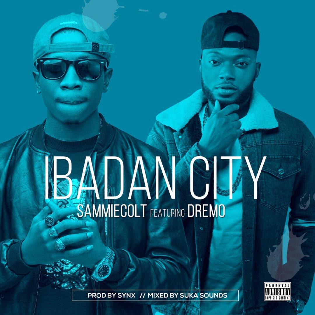 Sammiecolt – Ibadan City ft. Dremo [New Song]