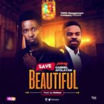 Save x Gabriel Afolayan – Beautiful (Prod. Gwheen)