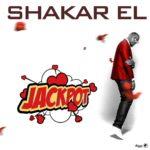 Shakar EL – Jackpot (Prod. by Ritzybeats)