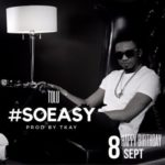 Tolu – So Easy (Prod. by TKAY) [New Song]