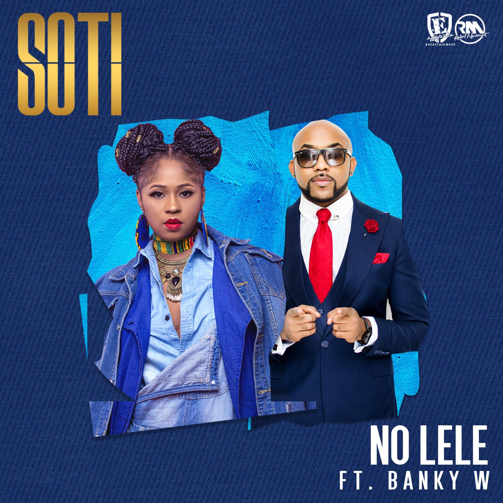 Soti – No Lele ft. Banky W [New Song]
