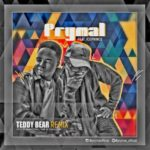 VIDEO+AUDIO: Prymal – Teddy Bear (Remix) ft. Ice Prince