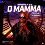 Omarrow Black – O Mamma ft. XB & Ireoko