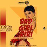 Yonda – Bad Girl Riri ft. Mayorkun  [New Song]