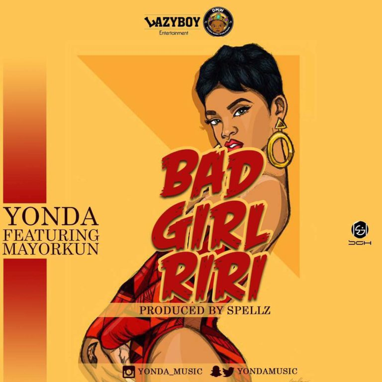 Music: Yonda – Bad Girl Riri ft. Mayorkun